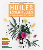Vente Livre Numérique : Huiles essentielles : Le guide complet pour toute la famille  - Rachel Frély - Françoise Couic-Marinier
