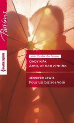 Vente Livre Numérique : Amis, et rien d'autre - Pour un baiser volé  - Jennifer Lewis - Cindy Kirk