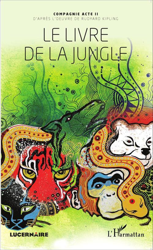 Le livre de la jungle ; d'après l'oeuvre de Rudyard Kipling
