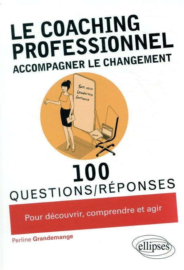 100 questions/réponses ; le coaching professionnel