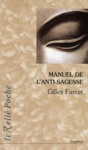Le manuel de l'anti-sagesse