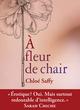 À fleur de chair  - Chloé Saffy