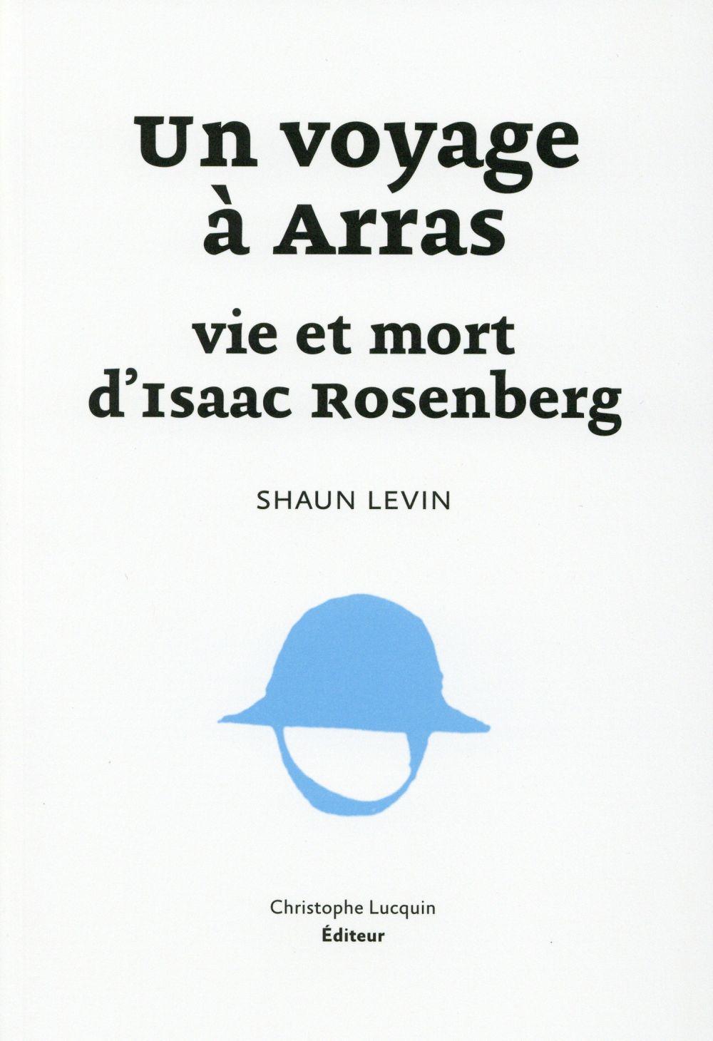 Un voyage à Arras ; vie et mort d'Isaac Rosenberg