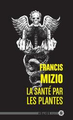 Vente Livre Numérique : La santé par les plantes  - Francis Mizio