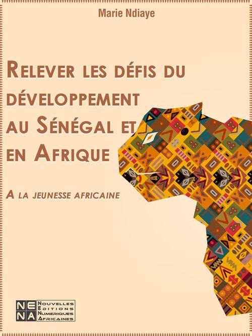 Relever les défis du développement au Sénégal et en Afrique