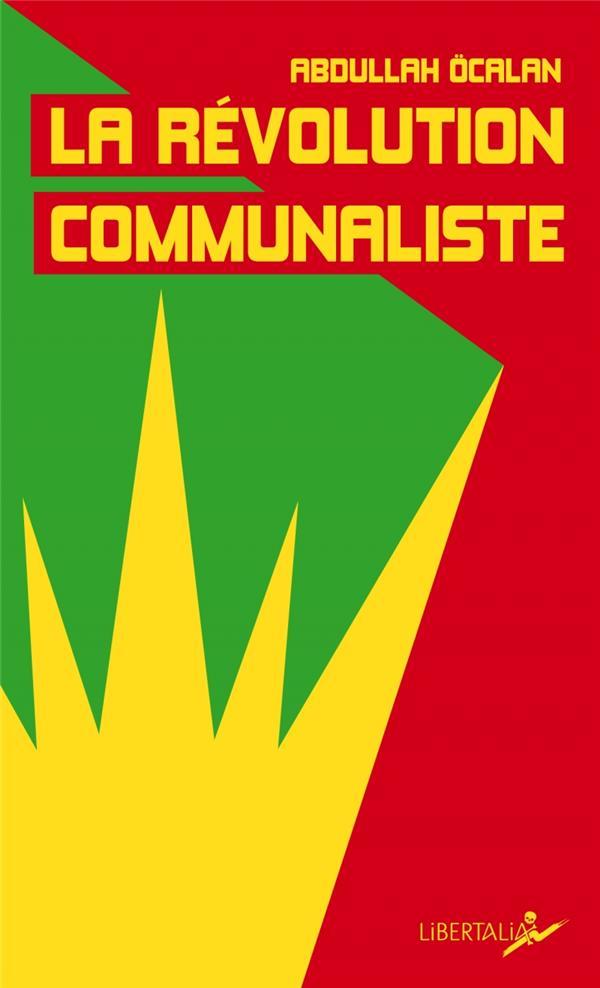 LA REVOLUTION COMMUNALISTE OCALAN/BESANCENOT