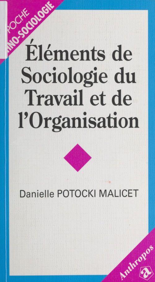 Elements de sociologie du travail et de l'organisation