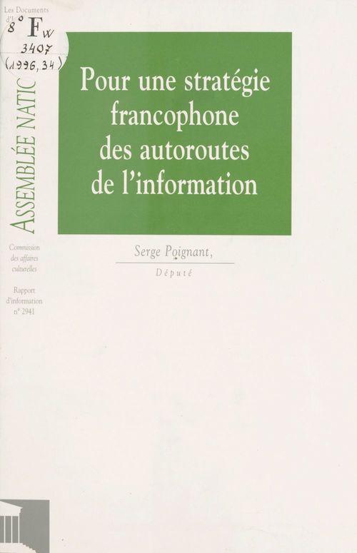 Pour une stratégie francophone des autoroutes de l'information