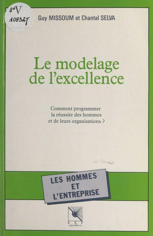 Le modelage de l excellence