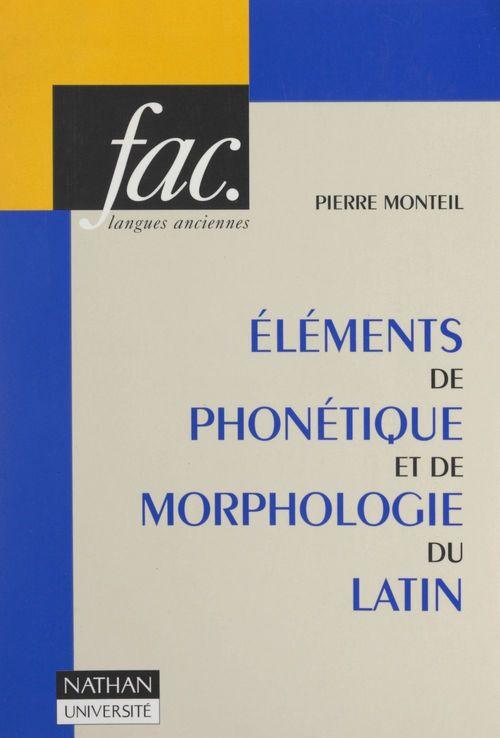 Éléments de phonétique et de morphologie du latin