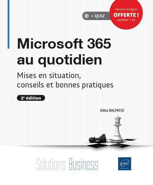 Microsoft 365 au quotidien - mises en situation, conseils et bonnes pratiques (2e edition)