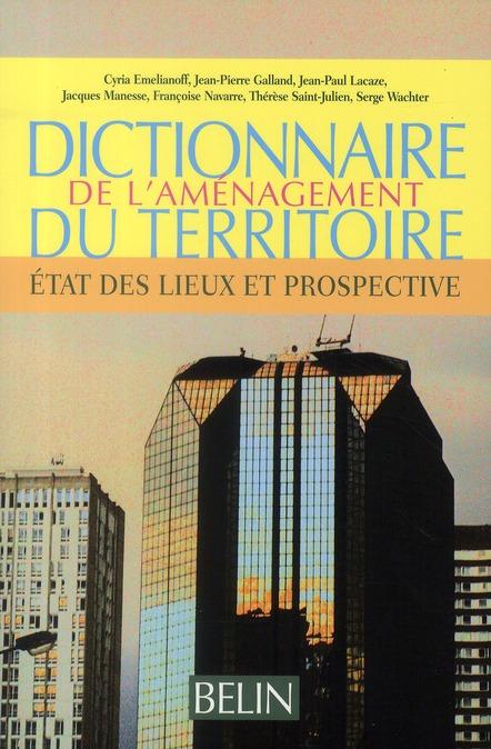 Dictionnaire des politiques d'aménagement du territoire ; état des lieux et prospective