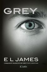 Vente EBooks : Grey - Cinquante nuances de Grey par Christian  - E. L. James