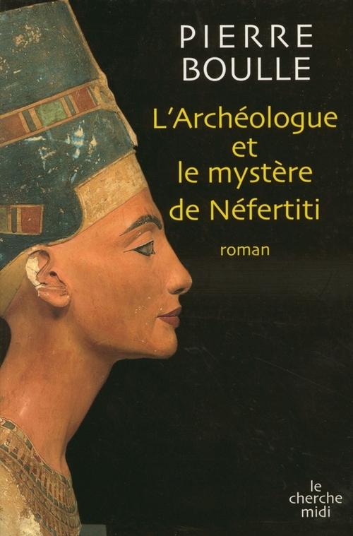 l'archeologue et le mystere nefertiti