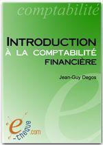 Vente EBooks : Introduction à la comptabilité financière  - Jean-Guy Degos