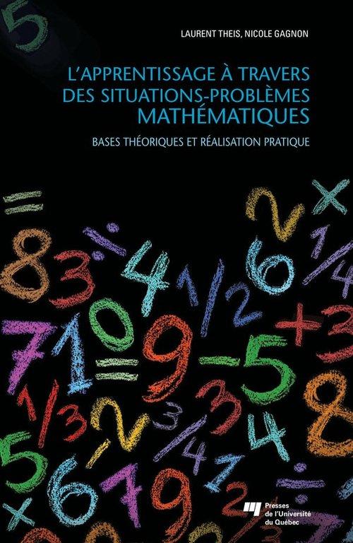 Vente EBooks : L'apprentissage à travers des situations-problèmes mathématiques  - Laurent Theis  - Nicole Gagnon