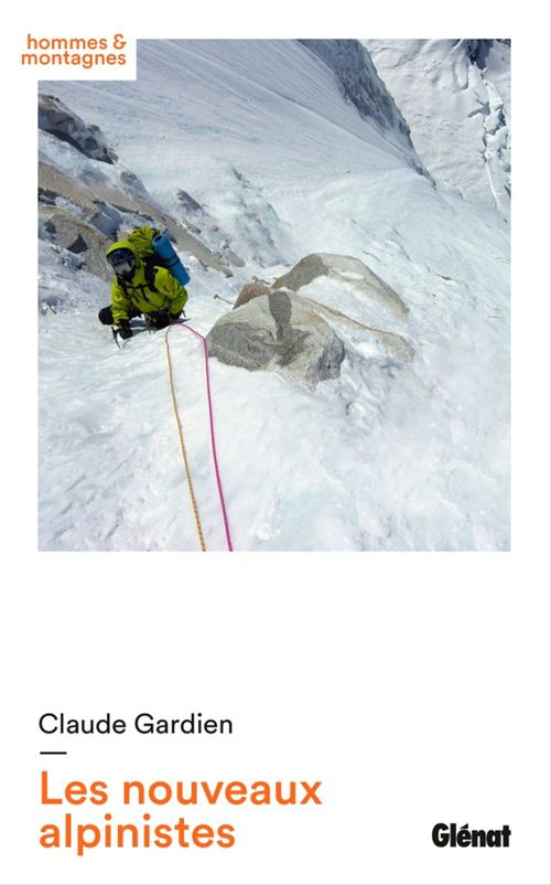 Les nouveaux alpinistes  - Claude Gardien
