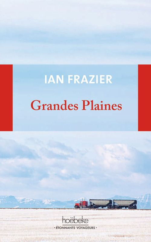 Grandes Plaines  - Ian Frazier