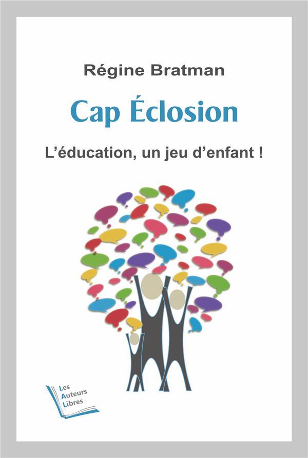 Cap éclosion ; l'éducation, un jeu d'enfant!