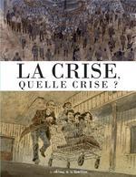 Couverture de La Crise, Quelle Crise ?