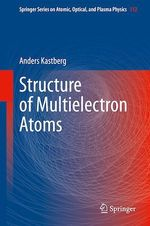 Structure of Multielectron Atoms  - Anders Kastberg