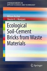 Ecological Soil-Cement Bricks from Waste Materials  - Wilson Acchar - Sheyla K. J. Marques