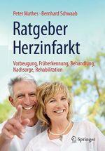 Ratgeber Herzinfarkt  - Peter Mathes - Bernhard Schwaab