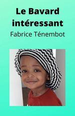 Le Bavard intéressant  - Fabrice  Tenembot