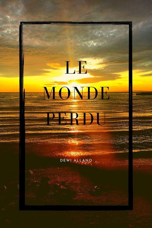 Le Monde Perdu  - Dewi Allano