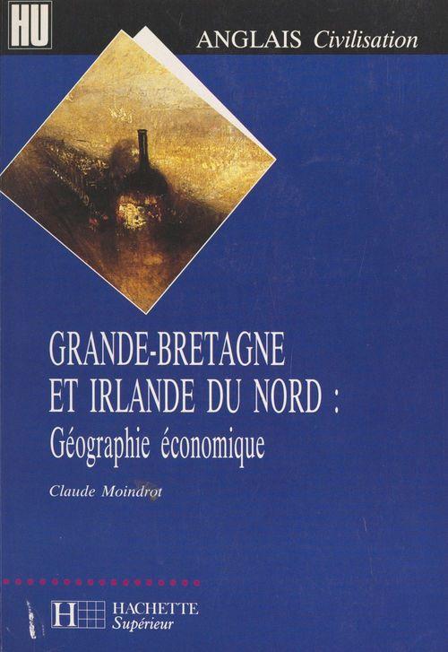Grande-Bretagne et Irlande du Nord : géographie économique