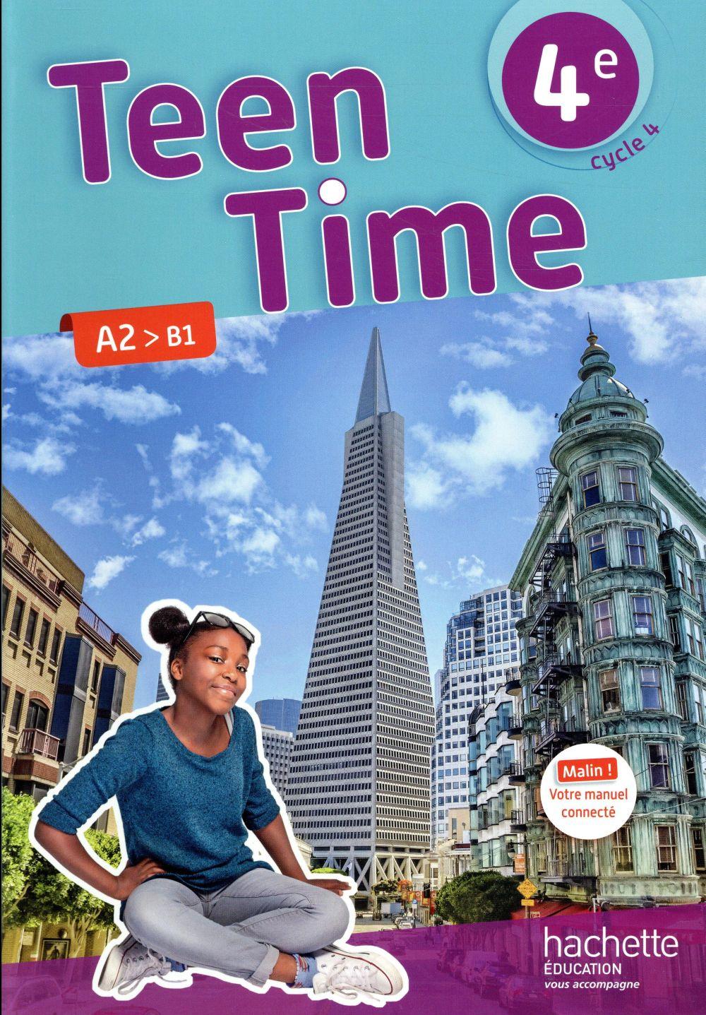 Teen Time ; anglais ; cycle 4 / 4e LV1 ; livre de l'élève (édition 2017)