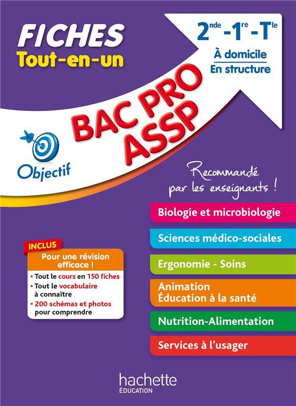 OBJECTIF BAC PRO ; ASSP ; 2de, 1re, terminale ; fiches tout-en-un