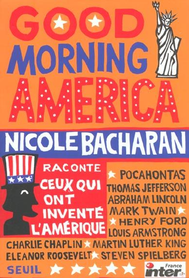 Good morning america. ceux qui ont invente l'amerique