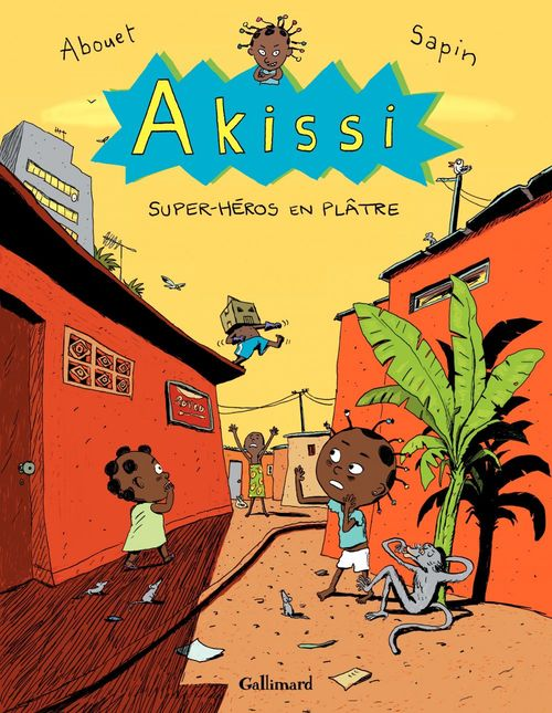 Akissi T.2 ; super-héros en plâtre