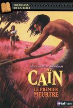 Couverture de Caïn, le premier meurtre