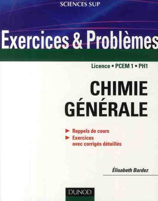 Exercices Et Problemes De Chimie Generale - Avec Rappels De Cours Et Methodes