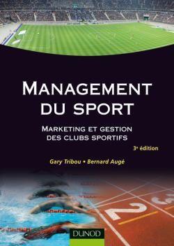 Management Du Sport - 3eme Edition - Marketing Et Gestion Des Clubs Sportifs