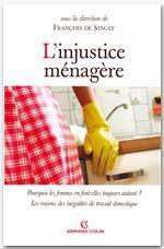 L'injustice ménagère ; les raisons des inégalités de travail domestique