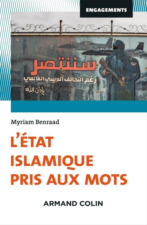 L'Etat islamique pris aux mots  - Myriam Benraad