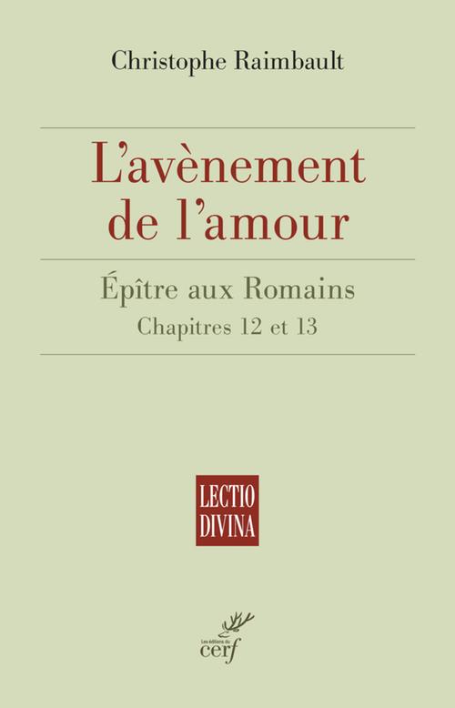 L'avènement de l'amour ; épître aux Romains, chapitres 12 et 13
