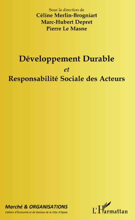 MARCHE ET ORGANISATIONS ; développement durable et responsabilité sociale des acteurs
