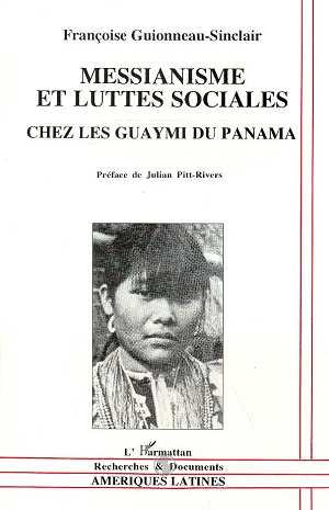 Messianisme et luttes sociales chez les guaymi du panama
