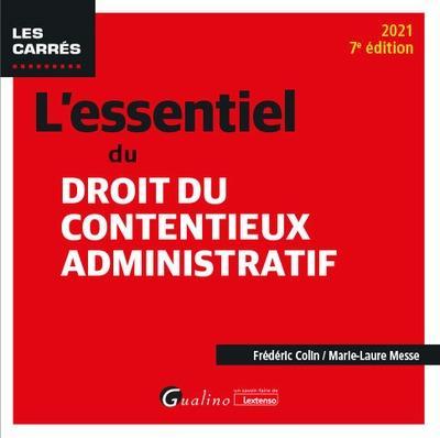 L'essentiel du droit du contentieux administratif (édition 2021)