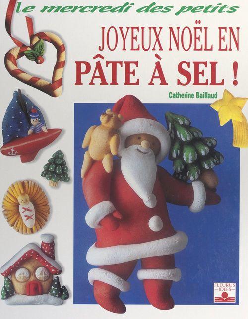 Vente Livre Numérique : Joyeux Noël en pâte à sel !  - Catherine Baillaud
