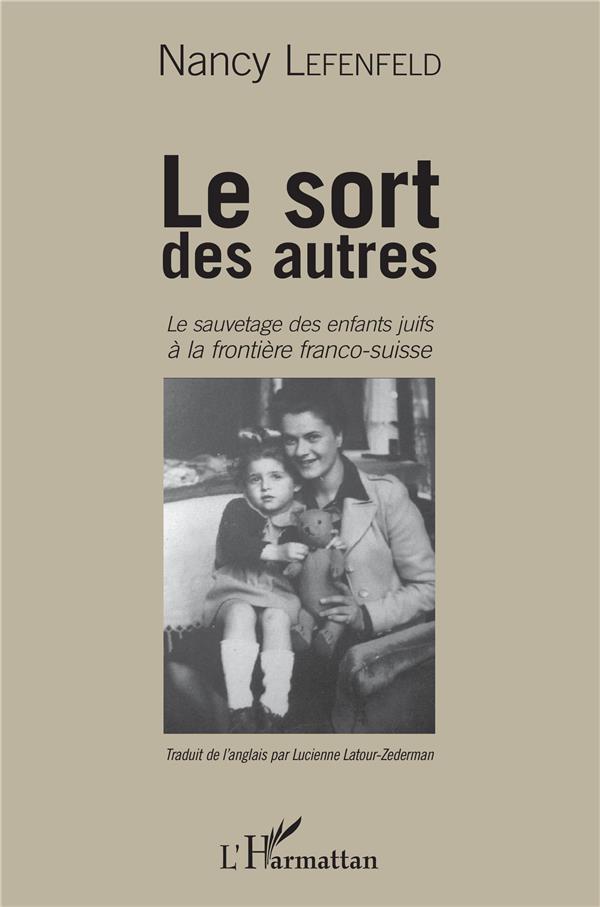 Le sort des autres ; le sauvetage des enfants juifs à la frontière franco-suisse