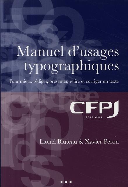 manuel d'usages typographiques ; pour mieux rédiger, présenter, relire et corriger un texte