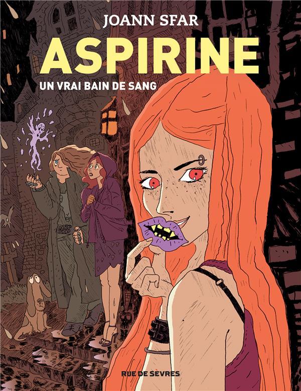 ASPIRINE T.2  -  UN VRAI BAIN DE SANG SFAR, JOANN
