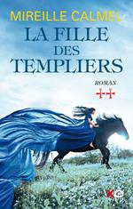 Vente Livre Numérique : La fille des templiers - tome 2  - Mireille Calmel