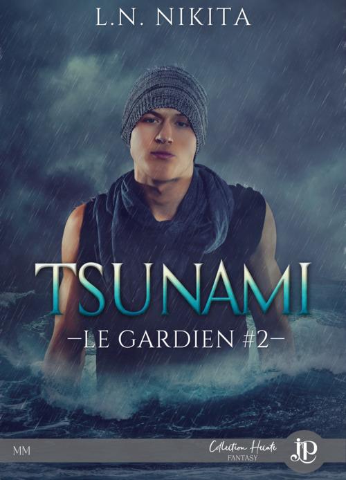Le gardien t.2 ; tsunami