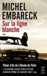 Vente EBooks : Sur la ligne blanche  - Michel Embareck